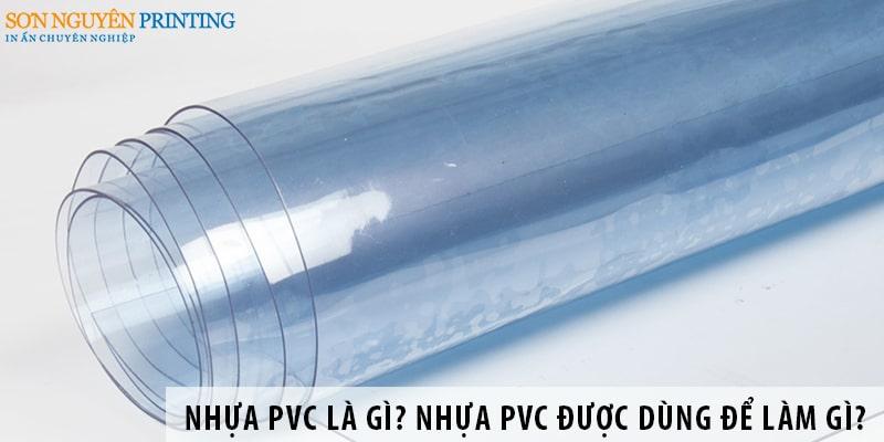 Nhựa PVC là gì? Nhựa PVC được sử dụng để làm gì?